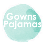 Gowns/Pajamas